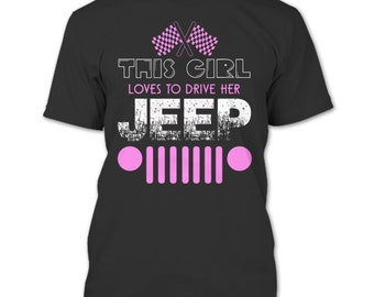 This Girl T Shirt, Love To Drive Her Jeep T Shirt
