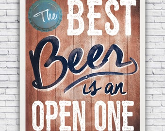 The Best Beer is an Open One - wall art print (w/ optional frame) - ships FREE!