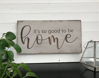 it's so good to be Home distressed handmade painted rustic wooden sign