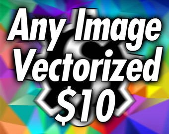 Any Image Vectorized , Convert Jpg Raster Image to Custom SVG AI EPS Vector Graphics, Logo Conversion, Digital Illustration, Cleanup Art