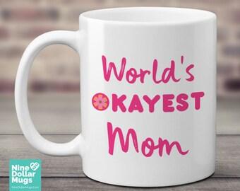 World's Okeyest Mom, 11oz mom coffee mug, family mug, gift for mom, gift for mother, mother's day gift, mother's day gift idea, funny mug
