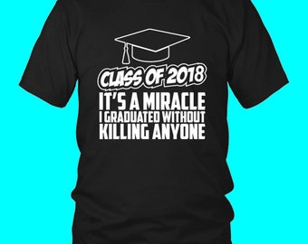 It's A Miracle - 2018 Class Shirts