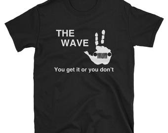 The Jeep Wave Tee Shirt - You get it or you don't -