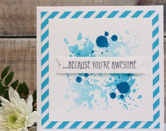 """Because You're Awesome Card in Blues, square 6""""x6"""""""