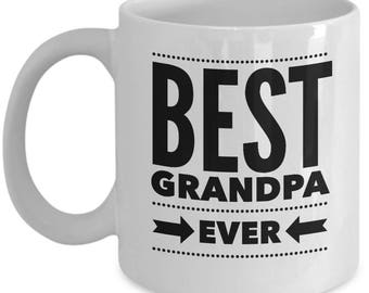 Gift For Grandpa - Funny Grandpa Mug - Grandfathers Birthday Valentine - Best Ever - Coffee Tea 11oz 15oz