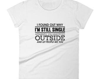 I'm Still Single women Shirt-Relationship Status-Valentine Women's short sleeve t-shirt-Anti-valentine women's shirt