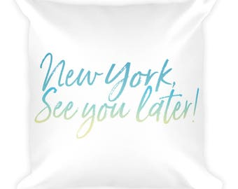 NY See You Later Pillow!