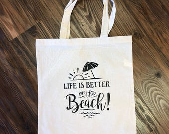 "Tote Bag""Life is better on the Beach"""