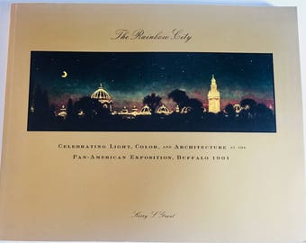 The Rainbow City Pan-American Exposition, Buffalo 1901 - Paperback History Book