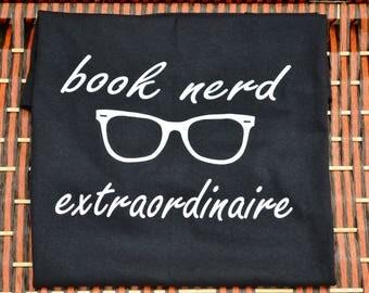Book Nerd Extraordinaire ~ Cute Shirt ~ T Shirt ~Inspirational