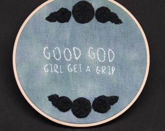 Good God Girl Get A Grip