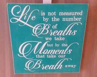 Life is not Measured - Vinyl Sign