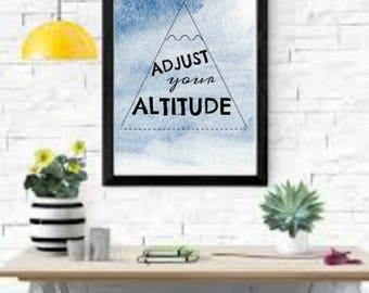 Adjust your altitude Printable Poster 8.5x11. Downloadable, Art Decor