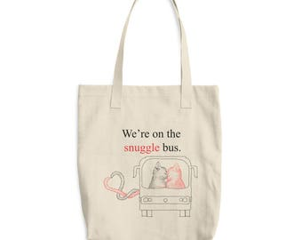 We're on the Snuggle Bus - Cotton Tote Bag