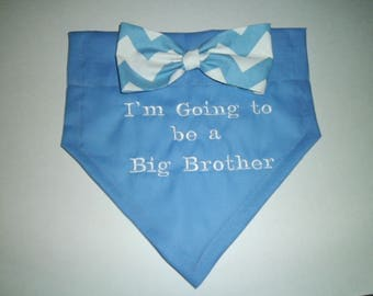 Dog Bandana, Big Brother, Gender Reveal,  I'm Going to be a Big Brother, Bow Tie, Over the Collar, Baby, Gift Baby, Pregnancy Announcement