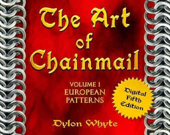 Chainmail/DIY/Tutorials/eBooks/Dylon Whyte/The Art of Chain Mail/Chainmaille (Craft Books, How to Books, DIY Crafts/DIY Books, Instructions)