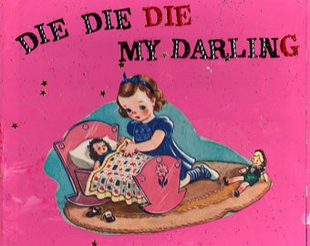 Die die die my darling {Original Collage}