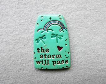Inspirational Saying/Quote Pendant/Dragonfly/Rainbow in Polymer Clay - The Storm Will Pass