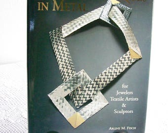 Vintage Textile Book Arline M. Fisch Textile Techniques In Metal Lark Books 1996 Arts Crafts Reference Book