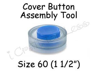 Cover Button Assembly Tool - Size 60 (1 1/2 inch) - SEE COUPON