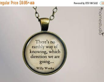 ON SALE - Willy Wonka (Direction) Quote jewelry. Necklace, Pendant or Keychain Key Ring. Perfect Gift Present. Glass dome metal charm by Hom