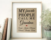 My Favorite People Call Me Grandma with Names of Grandchildren | Gift for Mom Nana Mimi Grandma Grandmother from Kids | Burlap Print