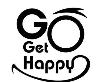 WEEKEND SALE Go Get Happy Face Decal [001]