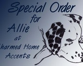 Special Order for Allie of Charmed Home Accents