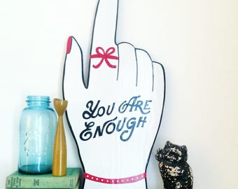 You Are Enough Reminder Hand