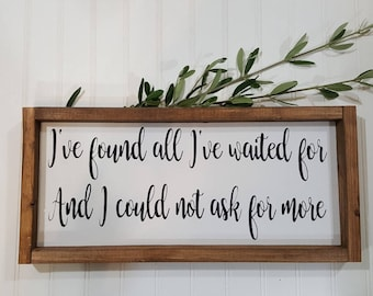 """I've Found All I've Waited For And I Could Not Ask For More Framed Farmhouse Wood Sign 7"""" x 17"""" Farmhouse Framed Sign Farmhouse Decor"""