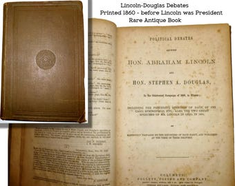 Rare 1860 Book. Lincoln & Douglas Debates of 1858. Important Antiquarian Book. Published BEFORE the Presidency of Abraham Lincoln.