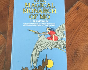 The Magical Monarch of Mo by L. Frank Baum, Dover Classics Reprint, Childrens Book, Middle Readers, Homeschool