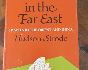 Ultimates in the Far East Travels in the Orient and India by Hudson Strode, vintage travel, Asia, signed first edition, collectible book