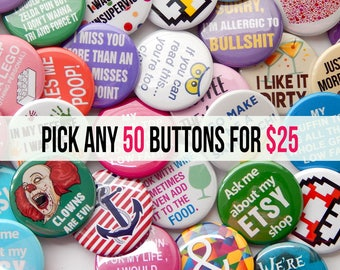 """Fifty (50) 1.5"""" Backpack Button Fridge Magnet Gifts for Geek, Stocking Stuffer, Rude Humor, Hen Party Favors Pin back Button Gift (You Pick)"""
