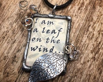 I am a Leaf on the Wind... embelished soldered glass pendant with quote