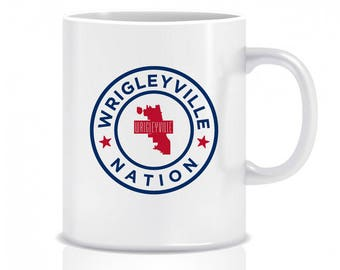 Wrigleyville Nation - Coffee Cup - Coffee Mug - Chicago Cubs