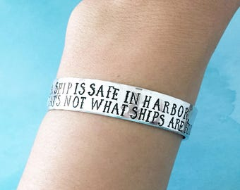 SALE AShip In Harbor Is Safe But Thats Not What Ships Are For, Nautical Jewelry, Nautical Bracelet, Sailing Jewelry, Ship Jewelry