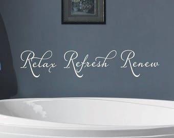 20% OFF Relax Refresh Renew-  Bathroom-Vinyl Lettering wall words graphics  decals  Art Home decor itswritteninvinyl