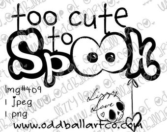 Digital Stamp Instant Download Spooky Eyes ~  Too Cute To Spook Sentiment Image No. 409 by Lizzy Love