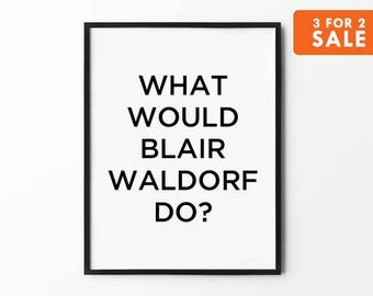Blair Waldorf Do, Wall Art Prints, Gossip Girl Wall Art, Black and White, Gossip Girl Quotes, Blair Waldorf Quote