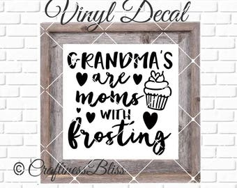 DIY Grandma's Are Moms With Frosting Vinyl Decal ~ Glass Block ~ Car Decal ~ Mirror ~ Ceramic Tile ~ Computer
