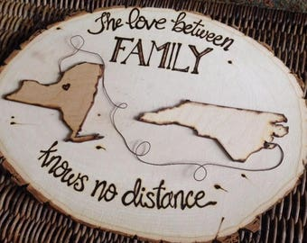 FAMILY Long Distance Wood Sign • States or Countries  • Military Godparents Grandparents Mom Dad Birthday Tree Slice Anniversary Gift LOVE