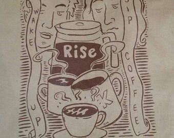 CLEARANCE/Misprint Price - RISE, Wake Up, Sip Coffee design T-Shirt - 5.oo