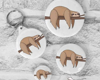 Sloth badge, sloth keyring, sloth keychain, sloth gift, pin badge, badges & keyrings, keychains, 25mm 45mm 58mm