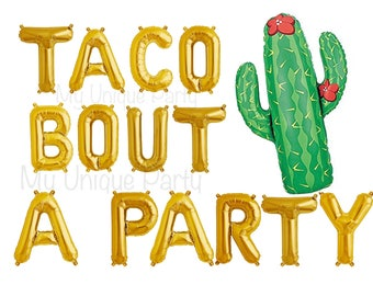 "Taco Bout A Party Balloons Foil Letter Balloons Air Fill only / Self Sealing Balloons / Cactus Balloon 36"" Helium Quality"