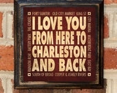 Charleston SC I Love You From Here And Back Wall Art Sign Plaque Gift Present Custom Color Vintage Style Wedding Anniversary Antiqued Sumter