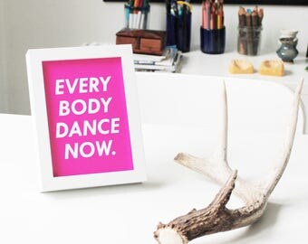 Dance Dance Art Dance Print Dance Sign Dance Poster Dance Teacher Dance Teacher Gift Dance Art Print Dance Artwork Print Everybody Dance Now