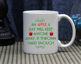 An Apple A Day... 11oz. Ceramic Coffee Mug // Funny Coffee Mug // Humorous Coffee Mug