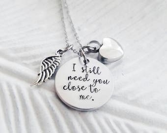 Urn necklace, cremation ashes necklace, urn memorial, I still need you close to me, sympathy gift, cremation jewelry, urn keepsake necklace