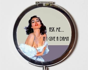 Funny Pin Up Compact Mirror - Retro Pinup Girl Ask Me If I Give a Damn - Make Up Pocket Mirror for Cosmetics